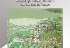 Parlano anche i muri!: archeologia dell'architettura a San Lorenzo in Campo