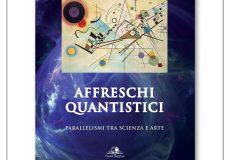 Presentazione del nuovo libro di Davide Fiscaletti Affreschi quantistici